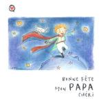 Illustration jeunesse Petit Prince - Bonne fête papa